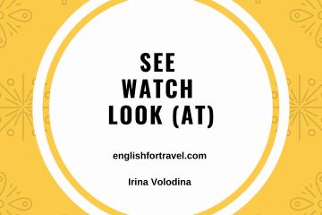 See, look & watch.